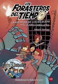 La aventura de los balbuena y el ultimo caballero - Roberto Garcia Santiago