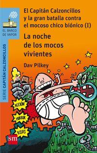 noche de los mocos vivientes, la - el capitan calzoncillos y la gran batalla contra el mocoso chico bionico (i) - Dav Pilkey