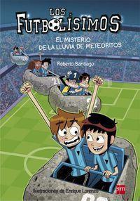 Futbolisimos, Los 9 - El Misterio De La Lluvia De Meteoritos - Roberto Garcia Santiago