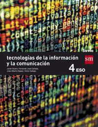 Eso 4 - Tecnologia De La Informacion Y La Comunicacion - Savia - Aa. Vv.