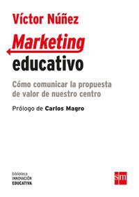 MARKETING EDUCATIVO - COMO COMUNICAR LA PROPUESTA DE VALOR DE NUESTRO CENTRO