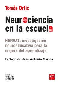 Neurociencia En La Escuela - Hervat: Investigacion Neuroeducativa Para La Mejora Del Aprendizaje - Tomas Ortiz Alonso