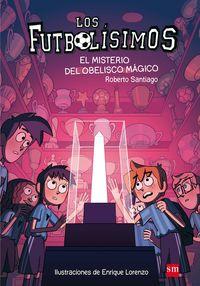Futbolisimos, Los 12 - El Misterio Del Obelisco Magico - Roberto Santiago / Enrique Lorenzo (il. )