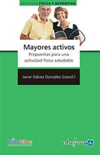 Mayores Activos - Propuestas Para Una Actividad Fisica Saludable - Aa. Vv.