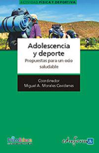 Adolescencia Y Deporte - Propuestas Para Un Ocio Saludable - Miguel A. Morales Cevidanes