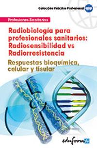 RADIOBIOLOGIA PARA PROFESIONALES SANITARIOS: RADIOSENSIBILIDAD VS RADI