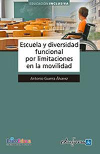 Escuela Y Diversidad Funcional Por Limitaciones En La Movilidad - Antonio Guerra Alvarez