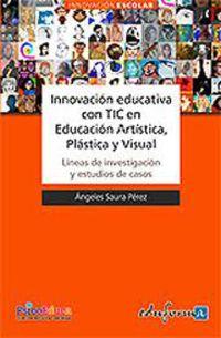 Innovacion Educativa Con Tic En Educacion Artistica, Plastica Y - Angeles Saura Perez