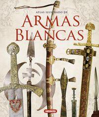 ATLAS ILUSTRADO DE ARMAS BLANCAS