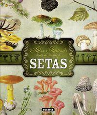 Atlas Ilustrado De Las Setas - Georges Becker / [ET AL. ]