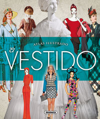 Vestido, El - Atlas Ilustrado - Joaquin Abadal I Senillosa
