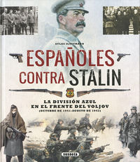 Atlas Ilustrado Españoles Contra Stalin - Carlos Caballero Jurado