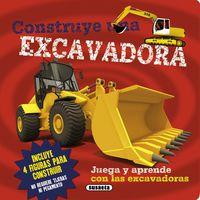 Construye Una Excavadora - Aa. Vv.