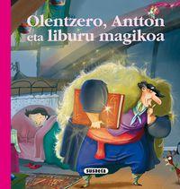 Olentzero, Antton Eta Liburu Magikoa - Antton Irusta / Enrique Morente (il. )