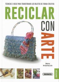 Reciclar Con Arte - Mara Antonaccio