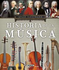 Atlas Ilustrado, Historia De La Musica - Victor Javier Lopez Iriarte