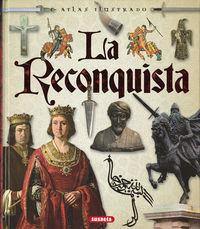 Atlas Ilustrado De La Reconquista - Maria Del Rosario Peludo / Giacomo Sinati