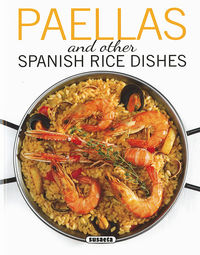 Paellas And Other Spanish Rice Dishes - Aa. Vv.