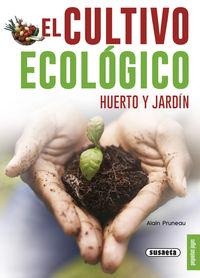 CULTIVO ECOLOGICO, EL - HUERTO Y JARDIN