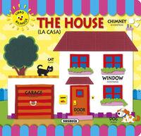 HOUSE, THE (LA CASA) - MI PRIMER LIBRO BILINGUE