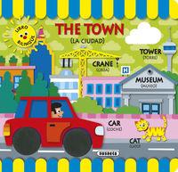 TOWN, THE (LA CIUDAD) - MI PRIMER LIBRO BILINGUE