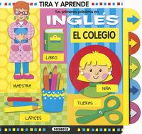 COLEGIO, EL - TUS PRIMERAS PALABRAS EN INGLES