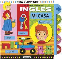 MI CASA - TUS PRIMERAS PALABRAS EN INGLES