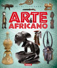 Arte Africano - Atlas Ilustrado - Jose Luis Cortes Lopez