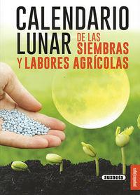 CALENDARIO LUNAR DE LAS SIEMBRAS Y LABORES AGRICOLAS
