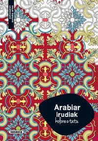 ARABIAR IRUDIAK - KOLOREZTATU