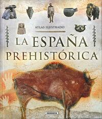 España Prehistorica, La - Atlas Ilustrado - Ricardo Cagigal