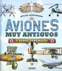 Aviones Muy Antiguos Y Otras Aeronaves - Atlas Ilustrado - Cecilio Oriol