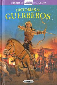 HISTORIAS DE GUERREROS - EL PLACER DE LEER CON SUSAETA - NIVEL 4