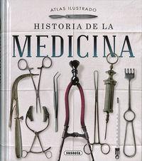 Historia De La Medicina - Atlas Ilustrado - C Martul / Jorge Montoro Bayon