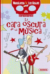 CARA OSCURA DE LA MUSICA, LA - MAIKALAVERA Y LOS GRAJOS