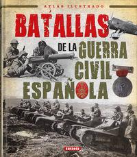 Batallas De La Guerra Civil Española - Aa. Vv.