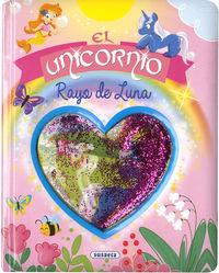 UNICORNIO RAYO DE LUNA, EL