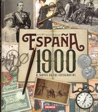 ESPAÑA 1900 A TRAVES DE SUS FOTOGRAFIAS