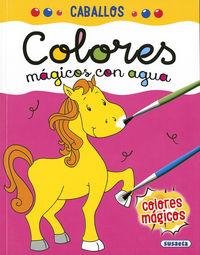 CABALLOS - COLORES MAGICOS CON AGUA