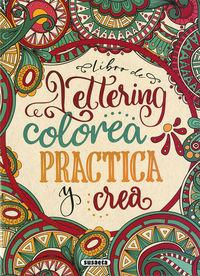 LIBRO DE LETTERING - COLOREA, PRACTICA Y CREA