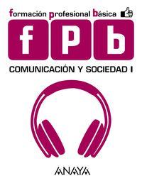 FPB 1 - COMUNICACION Y SOCIEDAD