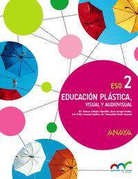 Eso 2 - Educacion Plastica, Visual Y Audiovisual - Apre. Crec. Conex. (and) - Aa. Vv.