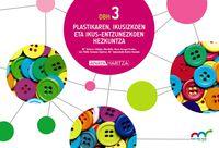 Dbh 3 / 4 - Plastikaren, Ikusizkoen Eta Ikus-Entzunezkoen Hezkuntza - Hazi Eta Hezi Bat Eginik (pv) - Batzuk