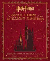 GRAN LIBRO DE LOS LUGARES MAGICOS DE HARRY POTTER, EL