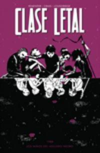 Clase Letal 2 - Los Niños Del Agujero Negro - Rick Remender / Wes Craig / Lee Loughridge
