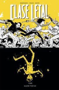 Clase Letal 4 - Muere Por Mi - Rick Remender / Wes Craig / Jordan Boyd
