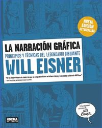 NARRACION GRAFICA, LA - PRINCIPIOS Y TECNICAS DEL LEGENDARIO DIBUJANTE WILL EISNER