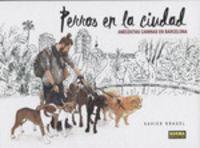 PERROS EN LA CIUDAD - ANECDOTAS CANINAS EN BARCELONA