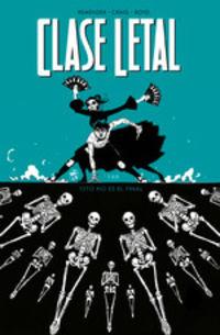 Clase Letal 6 - Esto No Es El Final - Rick Remender / Wes Craig / Jordan Boyd