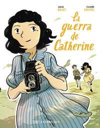 La guerra de catherine - Julia Billet / Claire Fauvel